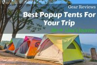 The Best Pop Up Tent For Your Amazing Trip : How To Choose?