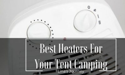 The Best Tent Heater To Fulfill Your Camping Needs