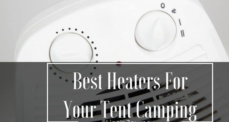 The Best Tent Heater To Fulfill Your C&ing Needs  sc 1 st  Linau0027s Journey Blog & The Best Tent Heater To Fulfill Your Camping Needs u2013 Linau0027s ...