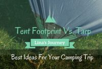 Tent Footprint Vs Tarp: How To Make The Right Choice