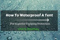 How To Waterproof A Tent For Superior Camping Protection